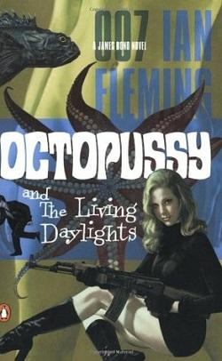 Octopussy & the Living Daylights (James Bond 14).jpg