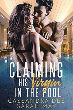 Claiming His Virgin In the Pool by Sarah May, Cassandra Dee