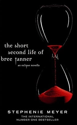 The Short Second Life of Bree Tanner (Twilight 4) by Stephenie Meyer