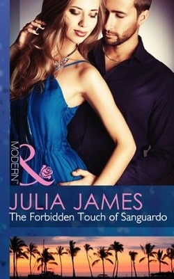 The Forbidden Touch of Sanguardo by Julia James