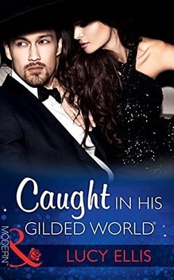 Caught in His Gilded World by Lucy Ellis