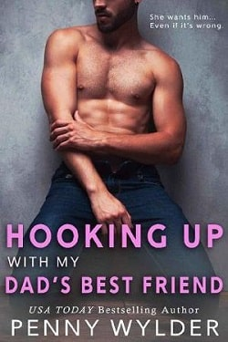 Hooking Up With My Dad's Best Friend by Penny Wylder