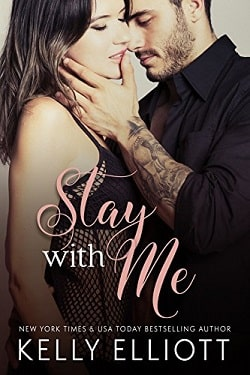 Stay With Me (With Me 1) by Kelly Elliott