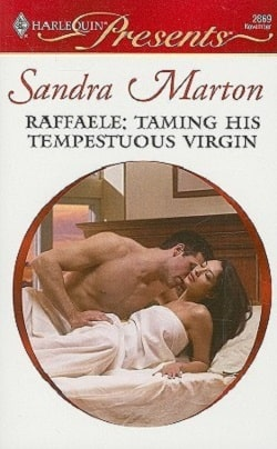 Raffaele: Taming His Tempestuous Virgin by Sandra Marton