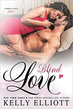 Blind Love (Cowboys & Angels 5) by Kelly Elliott