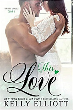 This Love (Cowboys & Angels 6) by Kelly Elliott