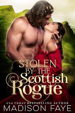 Stolen By The Scottish Rogue (Kilts & Kisses 2) by Madison Faye.jpg