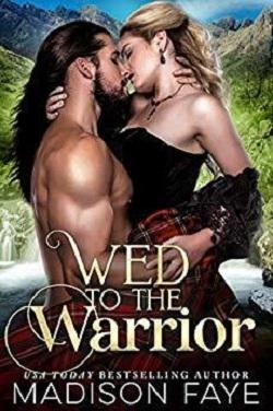 Wed To The Warrior (Kilts & Kisses 3) by Madison Faye.jpg