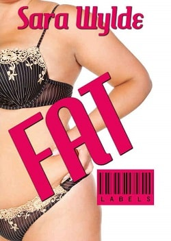 Fat by Sara Wylde.jpg