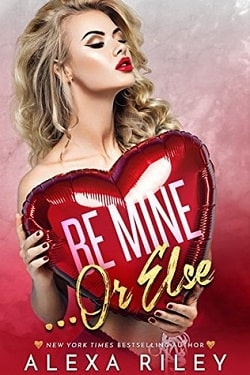 Be Mine… Or Else by Alexa Riley.jpg
