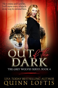 Out of the Dark (The Grey Wolves 4) by Quinn Loftis.jpg
