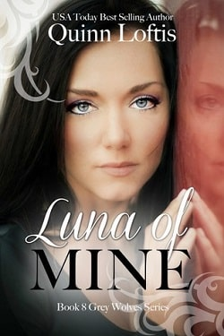 Luna of Mine (The Grey Wolves 8) by Quinn Loftis.jpg