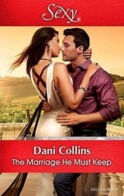 The Marriage He Must Keep by Dani Collins.jpg