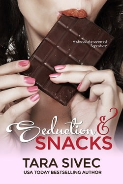 Seduction and Snacks (Chocolate Lovers 1) by Tara Sivec.jpg
