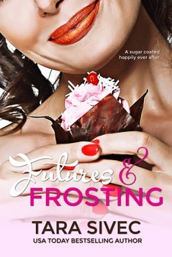 Futures and Frosting (Chocolate Lovers 2) by Tara Sivec.jpg
