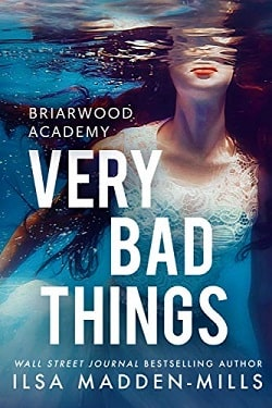 Very Bad Things (Briarwood Academy 1) by Ilsa Madden-Mills.jpg