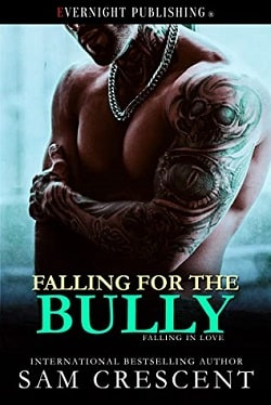 Falling for the Bully (Falling in Love 3) by Sam Crescent