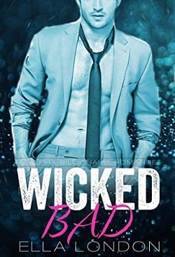 Wicked Bad (The Billionaire's Fake Finace 1) by Ella London