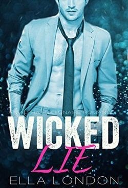 Wicked Lie (The Billionaire's Fake Finace 2) by Ella London