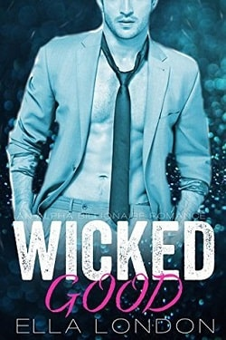 Wicked Good (The Billionaire's Fake Finace 3) by Ella London