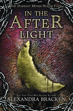 In The Afterlight (The Darkest Minds 3) by Alexandra Bracken