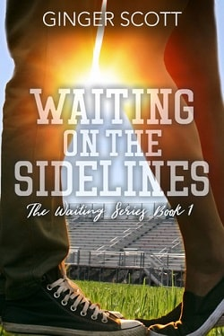Waiting on the Sidelines (Waiting on the Sidelines 1) by Ginger Scott