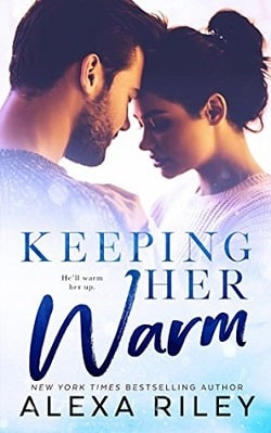 Keeping Her Warm by Alexa Riley