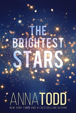 The Brightest Stars by Anna Todd