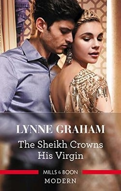 The Sheikh Crowns His Virgin (Billionaires at the Altar 3) by Lynne Graham