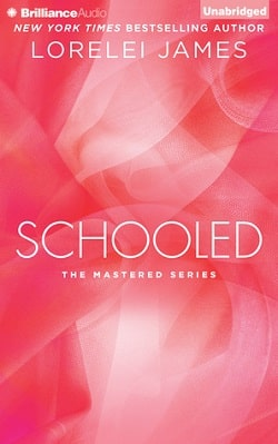 Schooled (Mastered 2.5) by Lorelei James