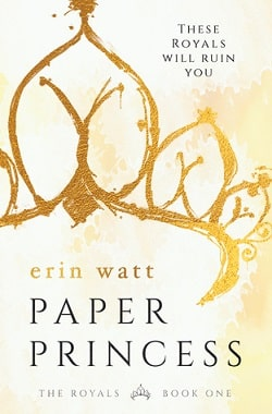 Paper Princess (The Royals 1) by Erin Watt, Elle Kennedy, Jen Frederick