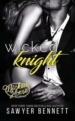 Wicked Knight (Wicked Horse Vegas 5) by Sawyer Bennett