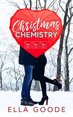 Christmas Chemistry by Ella Goode
