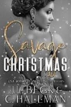 Savage Christmas (The Moretti Crime Family 3) by Cassandra Hallman, J.L. Beck