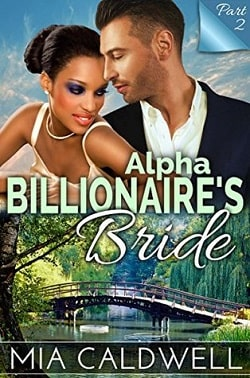 Alpha Billionaire's Bride - Part 2 by Mia Caldwell