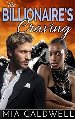 The Billionaire's Craving by Mia Caldwell