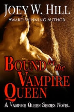 Bound by the Vampire Queen (Vampire Queen 8) by Joey W. Hill