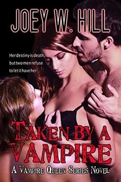 Taken by a Vampire (Vampire Queen 9) by Joey W. Hill