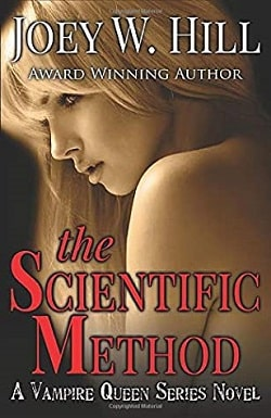 The Scientific Method (Vampire Queen 10) by Joey W. Hill