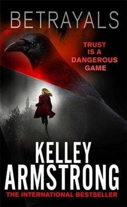 Betrayals (Cainsville 4) by Kelley Armstrong