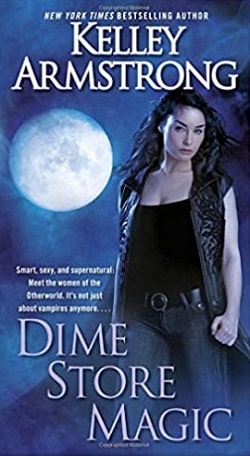 Dime Store Magic (Otherworld 3) by Kelley Armstrong