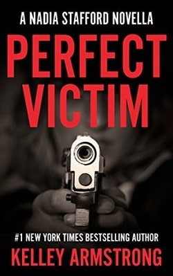 Perfect Victim (Nadia Stafford 3.6) by Kelley Armstrong