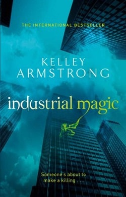 Industrial Magic (Otherworld 4) by Kelley Armstrong