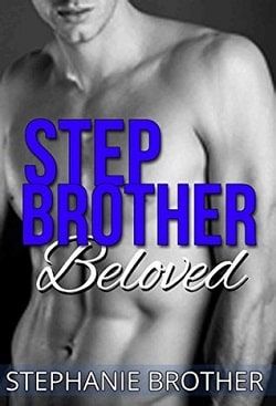 Stepbrother Beloved by Stephanie Brother