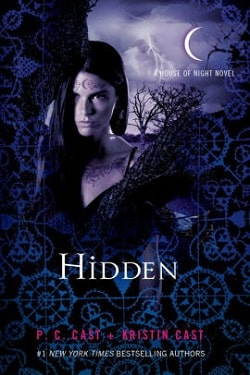 Hidden (House of Night 10) by P. C. Cast