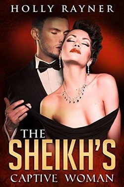The Sheikh's Captive Woman (The Sheikh's American Love 3) by Holly Rayner
