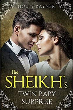 The Sheikh's Twin Baby Surprise (The Sheikh's Baby Surprise 1) by Holly Rayner
