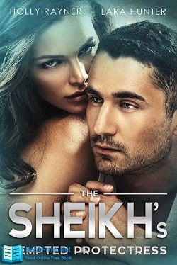The Sheikh's Tempted Protectress (The Sheikh's Every Wish 4) by Holly Rayner