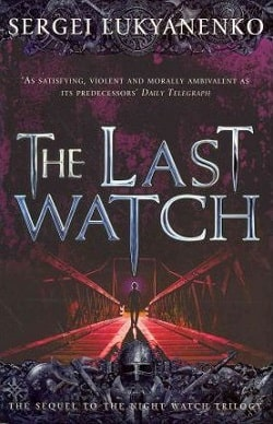 The Last Watch (Watch 4) by Sergei Lukyanenko