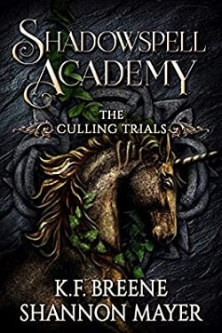 The Culling Trials (Shadowspell Academy 3) by Shannon Mayer, K.F. Breene